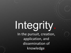 Integrity. In the pursuit, creation, application, and dissemination of knowledge.