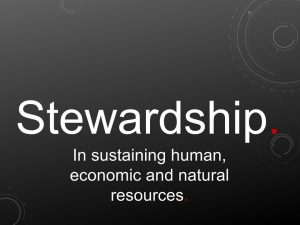 Stewardship. In sustaining human, economic and natural resources.