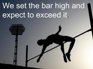We set the bar high and expect to exceed it.