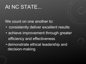 At NC State...We count on one another to: consistently deliver excellent results; achieve improvement through greater efficiency and effectiveness; demonstrate ethical leadership and decision-making.