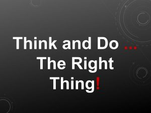 Think and Do...The Right Thing!