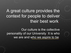A great culture provides the context for people to deliver their best work. Our culture is the collective personality of our University. It is who we are and who we aspire to be.
